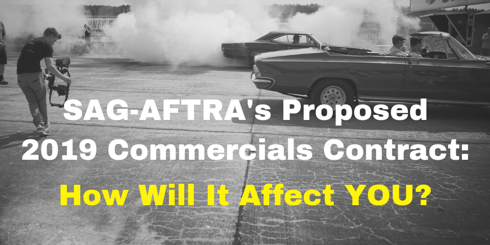 The Proposed 2019 SAG-AFTRA Commercials Contract